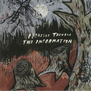 INFORMATION, The - I Foresee Trouble