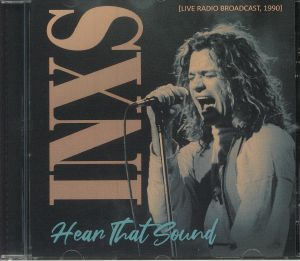 INXS - Hear That Sound: Radio Broadcast 1990