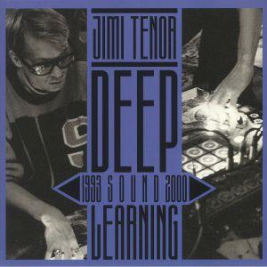 TENOR, Jimi - Deep Sound Learning 1993-2000