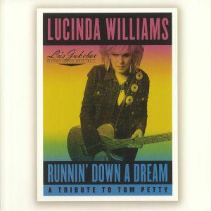 WILLIAMS, Lucinda - Runnin' Down A Dream: A Tribute To Tom Petty