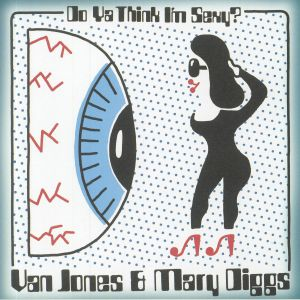 JONES, Van/MARY DIGGS - Do Ya Think I'm Sexy (reissue)