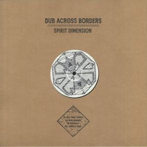 DUB ACROSS BORDERS - Spirit Dimension
