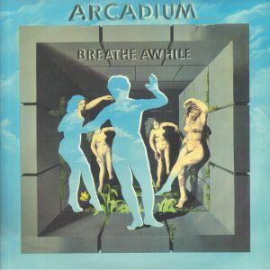 ARCADIUM - Breathe Awhile (Deluxe Edition)