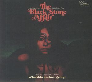 WHATITDO ARCHIVE GROUP - The Black Stone Affair (Soundtrack)