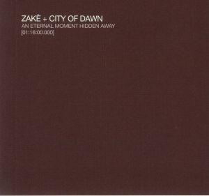ZAKE/CITY OF DAWN - An Eternal Moment Hidden Away