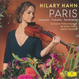 HAHN, Hilary/ORCHESTRE PHILHARMONIQUE DE RADIO FRANCE/MIKKO FRANCK - Paris: Chausson Prokofiev Rautavaara