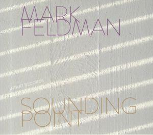 FELDMAN, Mark - Sounding Point