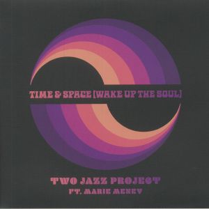 TWO JAZZ PROJECT feat MARIE MENEY - Time & Space (Wake Up The Soul)