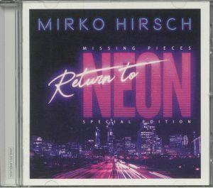 HIRSCH, Mirko - Missing Pieces: Return To Neon (Special Edition)