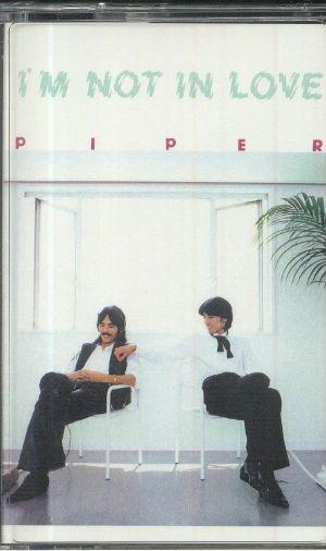 PIPER - I'm Not In Love (reissue)
