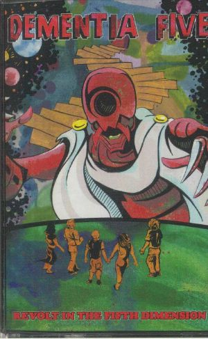 DEMENTIA FIVE - Revolt In The Fifth Dimension