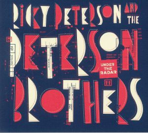 PETERSON, Ricky/THE PETERSON BROTHERS - Under The Radar