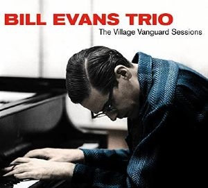 BILL EVANS TRIO - The Village Vanguard Sessions