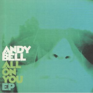 BELL, Andy - All On You EP