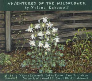 ECKEMOFF, Yelena - Adventures Of The Wildflower