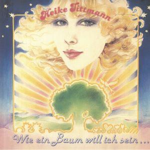 TITTMANN, Heike - Wie Ein Baum Will Ich Sein (reissue)