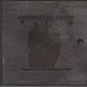 CONTROLLED DEATH - Requiem For The Boundless Flesh
