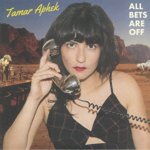 APHEK, Tamar - All Bets Are Off