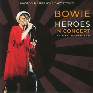 BOWIE, David - Heroes In Concert: The Legendary Broadcast