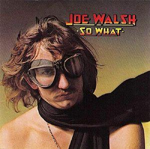 WALSH, Joe - So What (reissue)