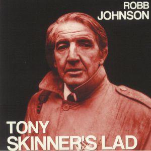 JOHNSON, Robb - Tony Skinner's Lad