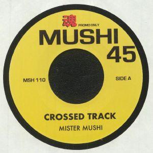 MISTER MUSHI - Crossed Track