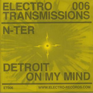 N TER - Electro Transmissions 006: Detroit On My Mind
