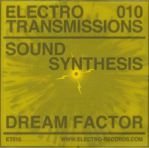 SOUND SYNTHESIS - Electro Transmissions 010: Dream Factor