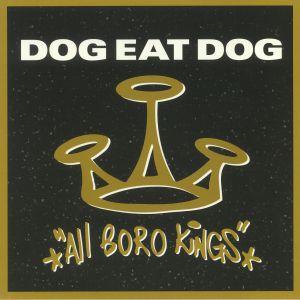DOG EAT DOG - All Boro Kings (reissue)