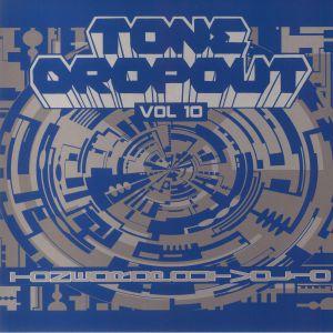 DAWL/ESCAPE EARTH/KIDDMISHA/THE HE MEN/MARINO - Tone Dropout Vol 10