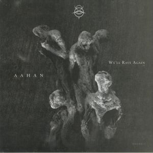 AAHAN - We'll Rave Again