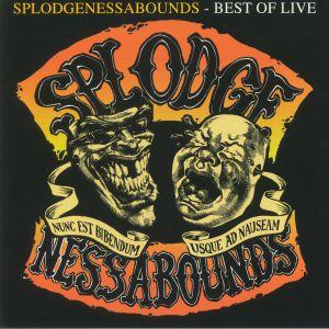 SPLODGENESSABOUNDS - Best Of Live