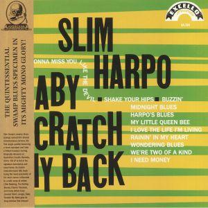 SLIM HARPO - Baby Scratch My Back (reissue)