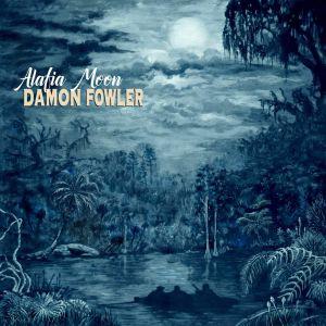 DAMON FOWLER - Alafia Moon