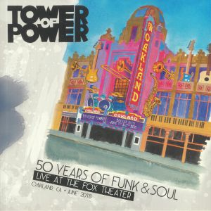 TOWER OF POWER - 50 Years Of Funk & Soul: Live At The Fox Theater Oakland Ca June 2018
