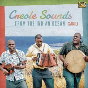 SAKILI - Creole Sounds From The Indian Ocean