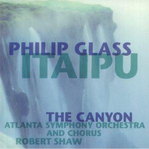 GLASS, Philip - Itaipu/The Canyon