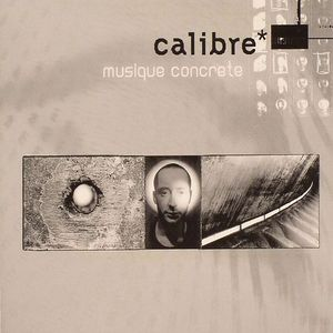 CALIBRE - Musique Concrete