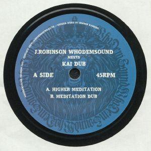 ROBINSON, J/WHODEMSOUND meets KAI DUB - Higher Meditation