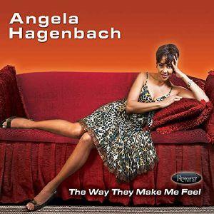 HAGENBACH, Angela - The Way They Make Me Feel