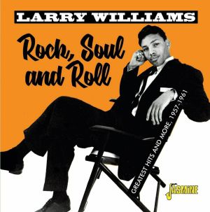 WILLIAMS, Larry - Rock Soul & Roll: Greatest Hits & More 1957-1961