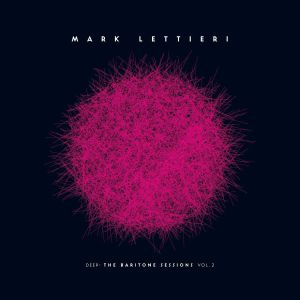 LETTIERI, Mark - Deep: The Baritone Sessions Vol 2