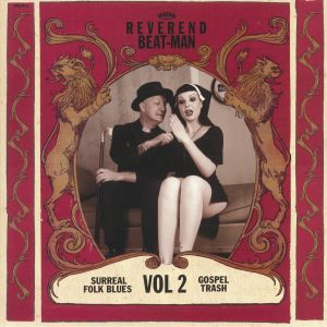 REVEREND BEAT MAN - Surreal Folk Blues Gospel Trash Vol 2