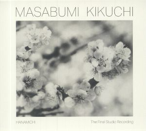 KIKUCHI, Masabumi - Hanamichi: The Final Studio Recording