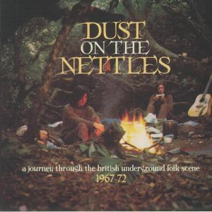 VARIOUS - Dust On The Nettles: A Journey Through The British Underground Folk Scene 1967-72 (reissue)