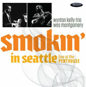 MONTGOMERY, Wes - Smokin' In Seattle: Live At The Penthouse 1966