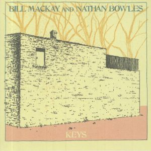 MACKAY, Bill/NATHAN BOWLES - Keys