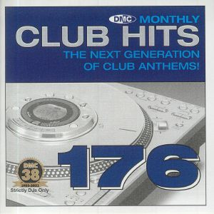VARIOUS - DMC Monthly Club Hits 176: The Next Generation Of Club Anthems! (Strictly DJ Only)