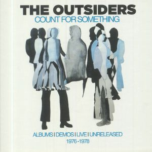 OUTSIDERS, The - Count For Something: Albums Demos Live & Unreleased 1976-1978