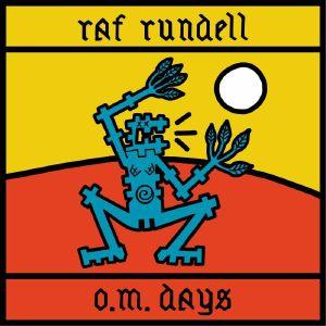 RUNDELL, Raf - OM Days
